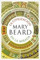 portada_la-civilizacion-en-la-mirada_mary-beard_201901151046.jpg