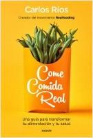 portada_come-comida-real_carlos-rios_201812201315.jpg