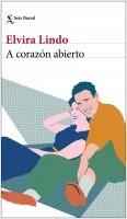 portada_a-corazon-abierto_elvira-lindo_201912311129.jpg