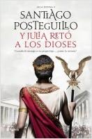 portada_y-julia-reto-a-los-dioses_santiago-posteguillo_202001150940.jpg