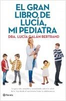 portada_el-gran-libro-de-lucia-mi-pediatra_lucia-galan-bertrand_202002041558.jpg