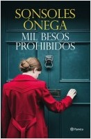portada_mil-besos-prohibidos_sonsoles-onega_202002110959.jpg