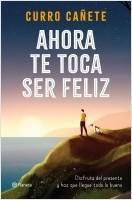 portada_ahora-te-toca-ser-feliz_curro-canete_202007070849.jpg