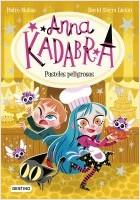 portada_anna-kadabra-6-pasteles-peligrosos_pedro-manas_202102081504.jpg