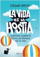 portada_la-vida-es-la-hostia_cesar-ortiz_202102241728.jpg