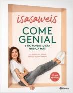 portada_come-genial-y-no-hagas-dieta-nunca-mas_isasaweis_202106081308.jpg