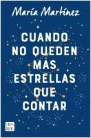 portada_cuando-no-queden-mas-estrellas-que-contar_maria-martinez_202106090952.jpg