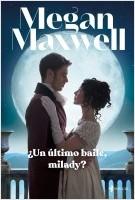 portada_un-ultimo-baile-milady_megan-maxwell_202107051207.jpg