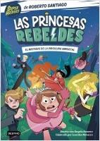 portada_las-princesas-rebeldes-1-el-misterio-de-la-virgulina-inmortal_roberto-santiago_202107131512.jpg