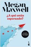 portada_a-que-estas-esperando_megan-maxwell_202107191211.jpg